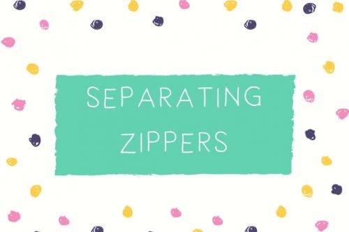 Separating Zippers